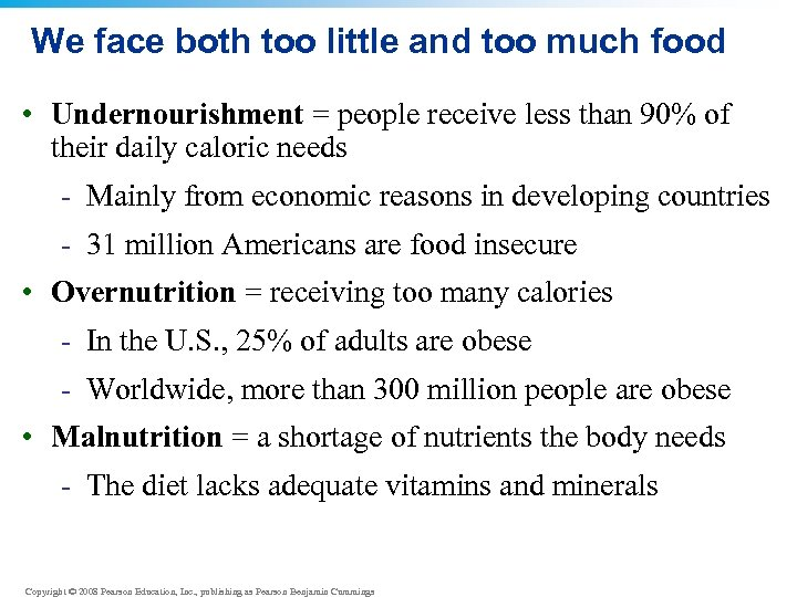 We face both too little and too much food • Undernourishment = people receive
