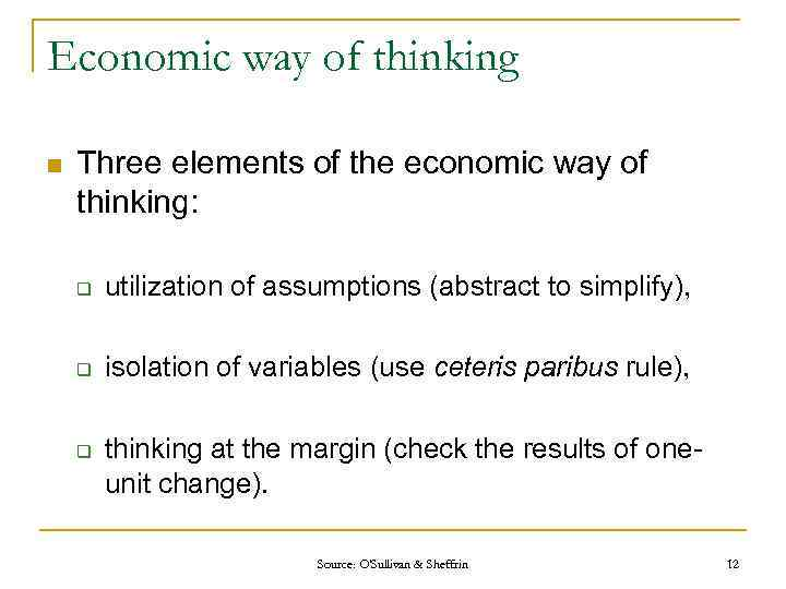 Economic way of thinking n Three elements of the economic way of thinking: q