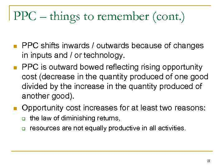 PPC – things to remember (cont. ) n n n PPC shifts inwards /