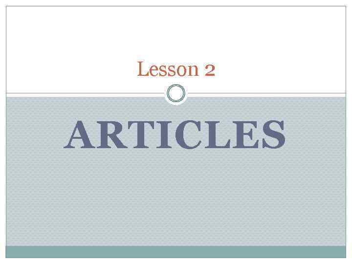 Lesson 2 ARTICLES