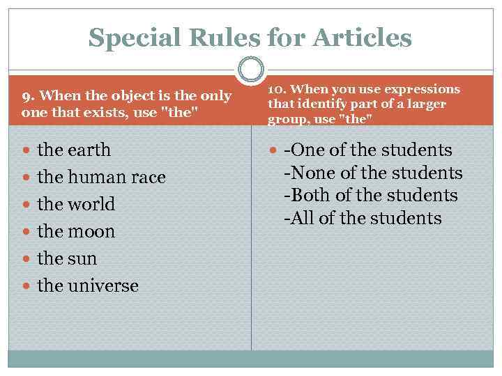 Special Rules for Articles 9. When the object is the only one that exists,