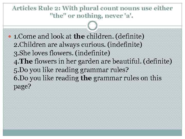 Articles Rule 2: With plural count nouns use either