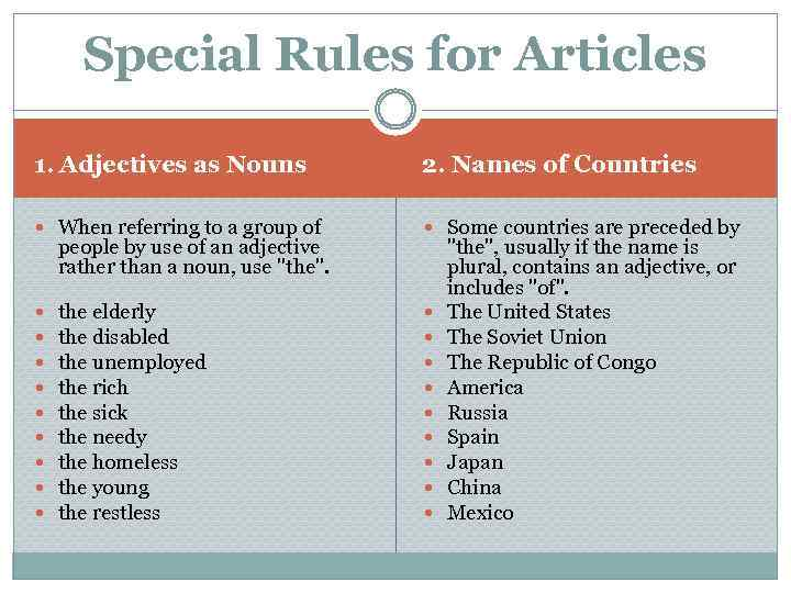 Special Rules for Articles 1. Adjectives as Nouns 2. Names of Countries When referring