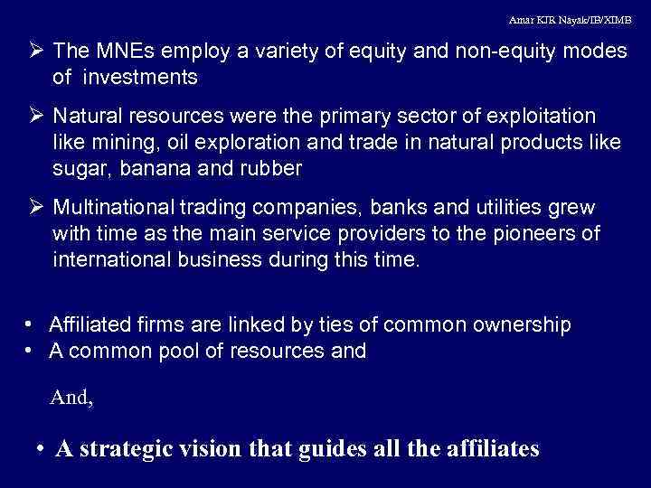Amar KJR Nayak/IB/XIMB Ø The MNEs employ a variety of equity and non-equity modes
