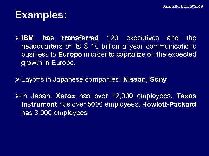 Amar KJR Nayak/IB/XIMB Examples: Ø IBM has transferred 120 executives and the headquarters of