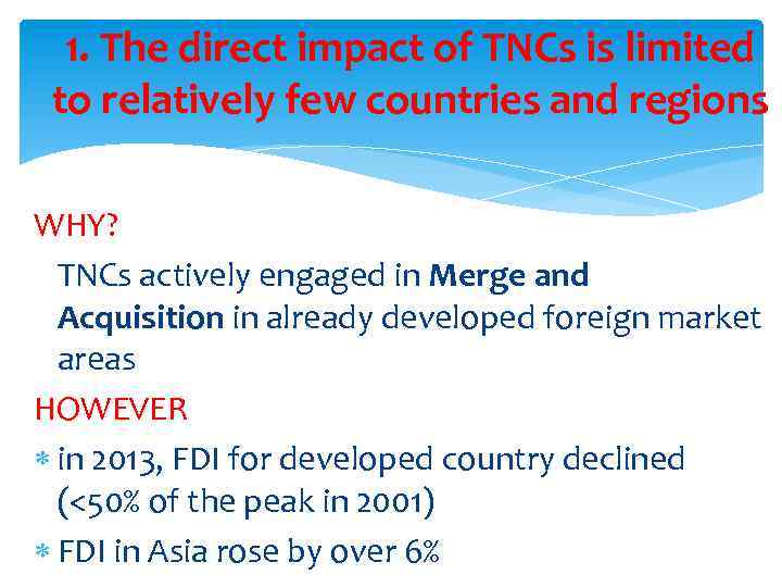 1. The direct impact of TNCs is limited to relatively few countries and regions