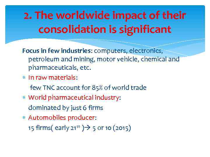 2. The worldwide impact of their consolidation is significant Focus in few industries: computers,