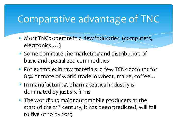 Comparative advantage of TNC Most TNCs operate in a few industries (computers, electronics…. )