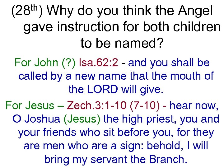 (28 th) Why do you think the Angel gave instruction for both children to
