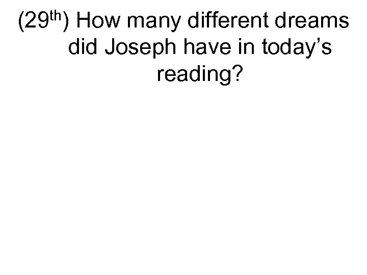 (29 th) How many different dreams did Joseph have in today's reading?