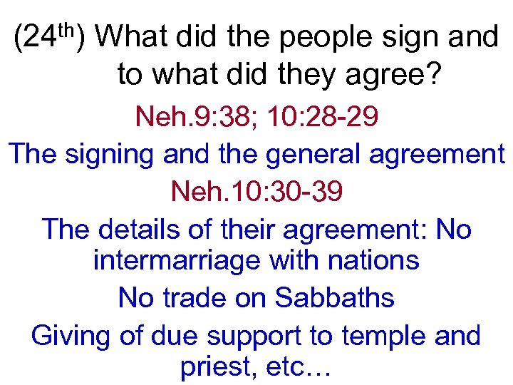 th) (24 What did the people sign and to what did they agree? Neh.