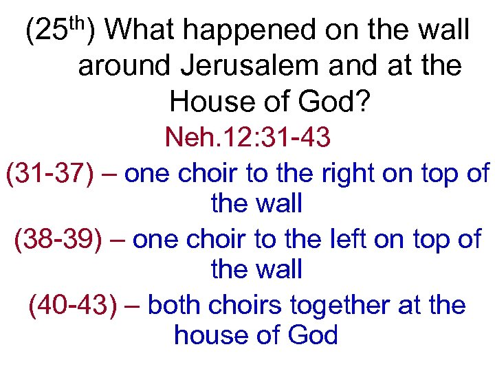 th) (25 What happened on the wall around Jerusalem and at the House of