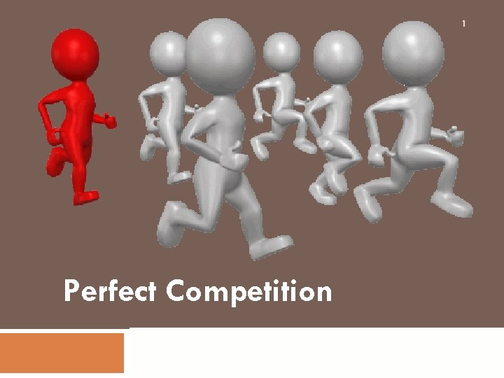 1 Perfect Competition Prof. Nikhil Monga