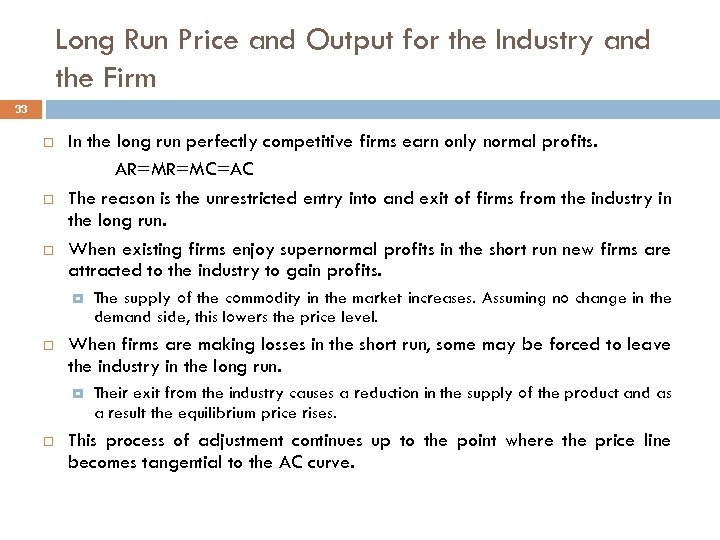 Long Run Price and Output for the Industry and the Firm 33 In the