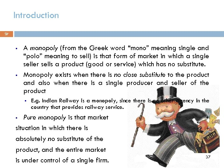 "Introduction 37 § § A monopoly (from the Greek word ""mono"" meaning single and"