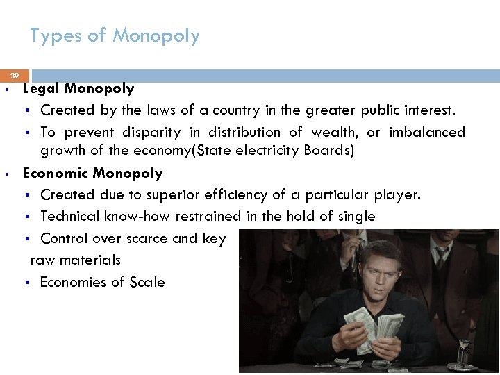 Types of Monopoly 39 § § Legal Monopoly § Created by the laws of