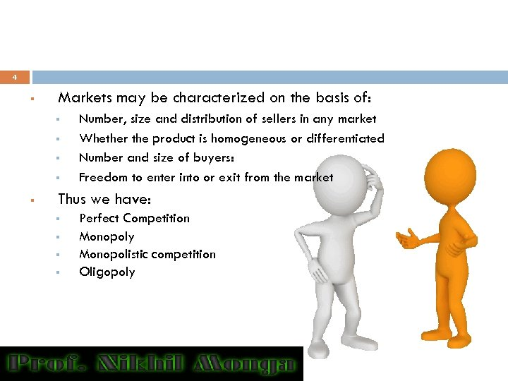 4 § Markets may be characterized on the basis of: § § § Number,