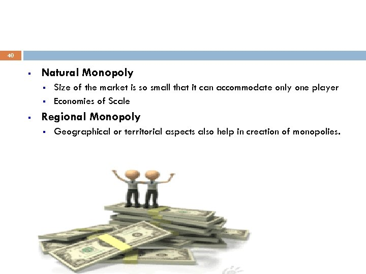40 § Natural Monopoly § § § Size of the market is so small