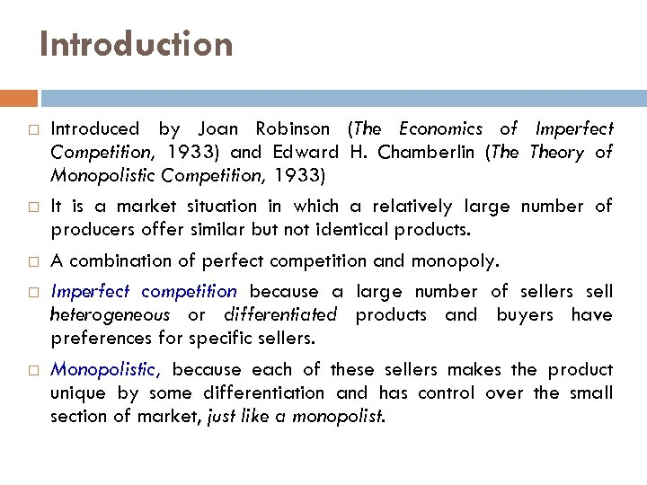 Introduction Introduced by Joan Robinson (The Economics of Imperfect Competition, 1933) and Edward H.