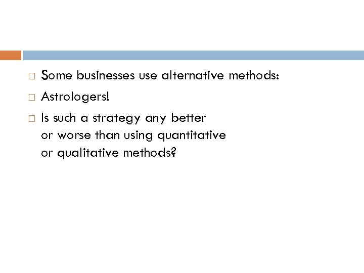 Some businesses use alternative methods: Astrologers! Is such a strategy any better or