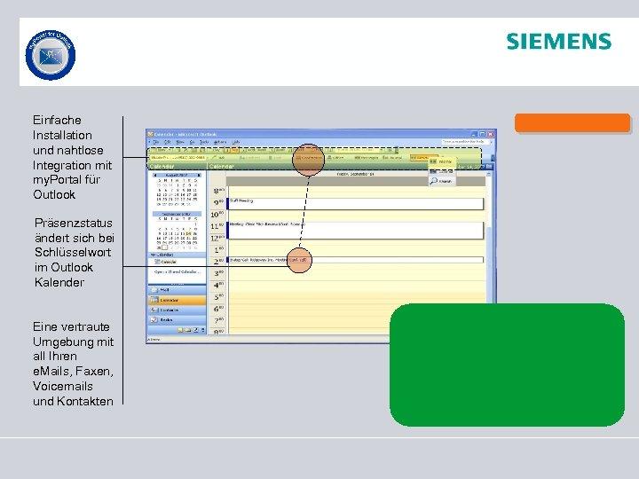 Einfache Installation und nahtlose Integration mit my. Portal für Outlook Präsenzstatus ändert sich bei