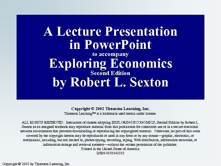 A Lecture Presentation in Power. Point to accompany Exploring Economics Second Edition by Robert