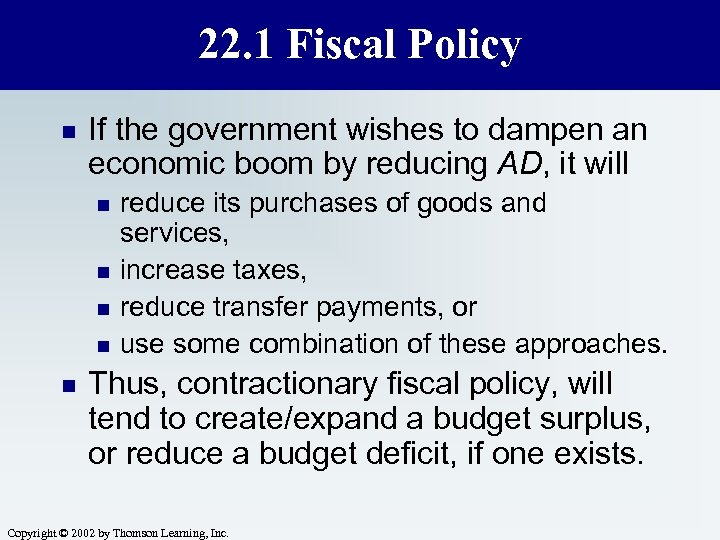 22. 1 Fiscal Policy n If the government wishes to dampen an economic boom