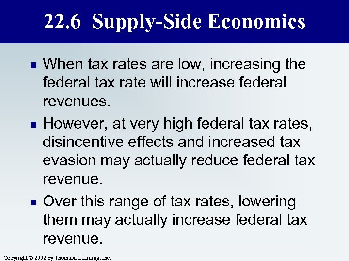 22. 6 Supply-Side Economics n n n When tax rates are low, increasing the