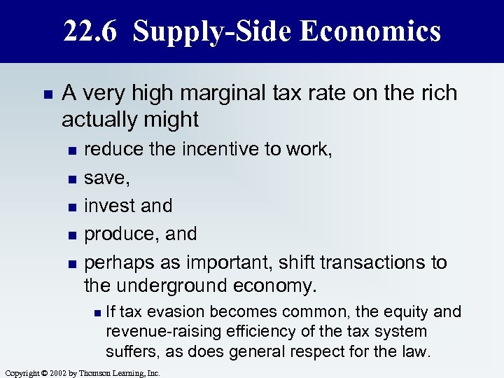 22. 6 Supply-Side Economics n A very high marginal tax rate on the rich