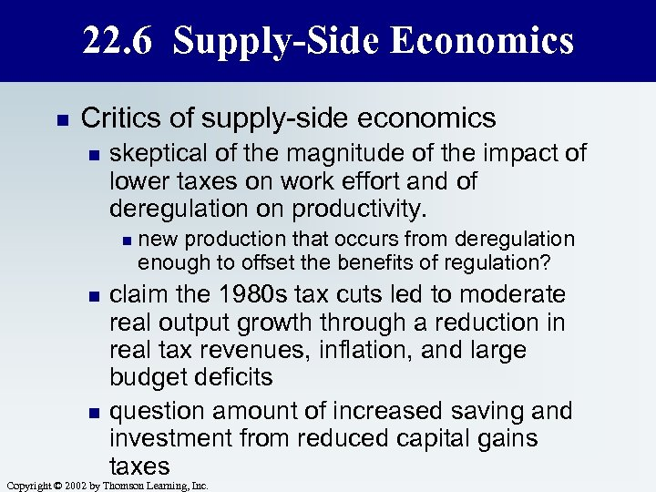 22. 6 Supply-Side Economics n Critics of supply-side economics n skeptical of the magnitude