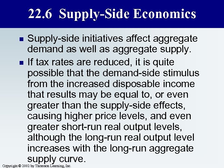 22. 6 Supply-Side Economics n n Supply-side initiatives affect aggregate demand as well as
