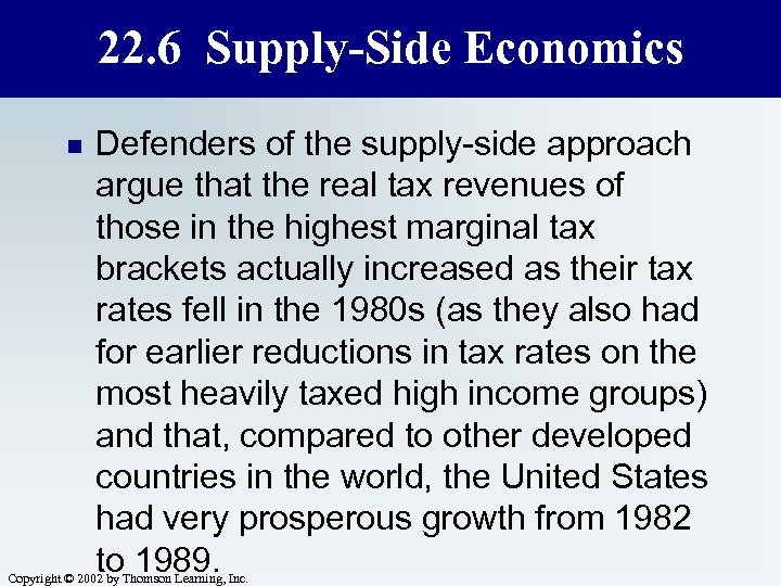 22. 6 Supply-Side Economics n Defenders of the supply-side approach argue that the real