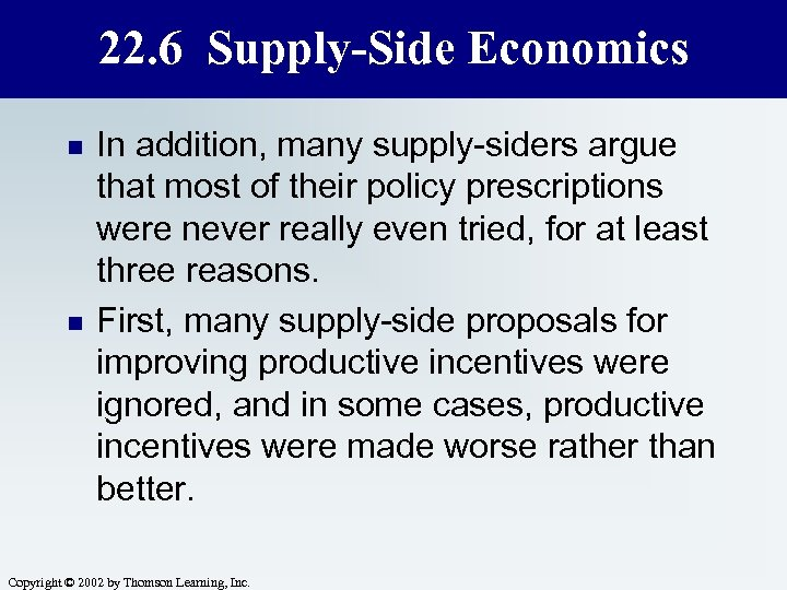 22. 6 Supply-Side Economics n n In addition, many supply-siders argue that most of