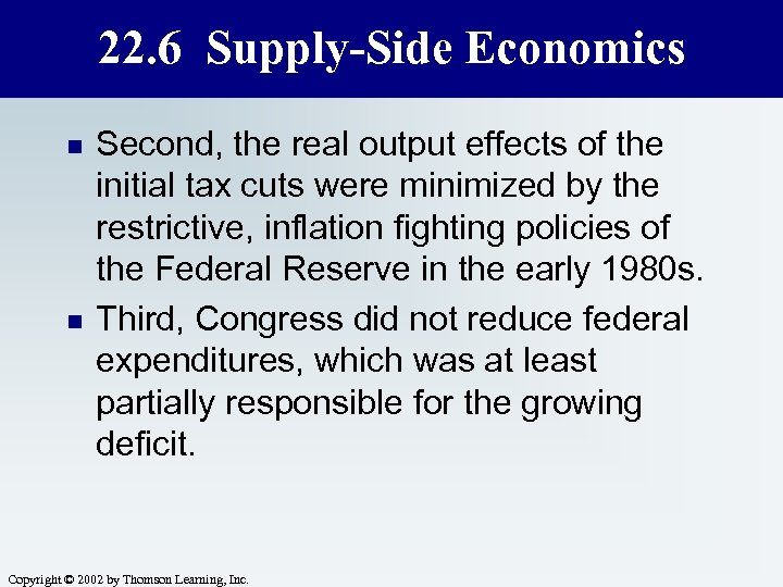22. 6 Supply-Side Economics n n Second, the real output effects of the initial