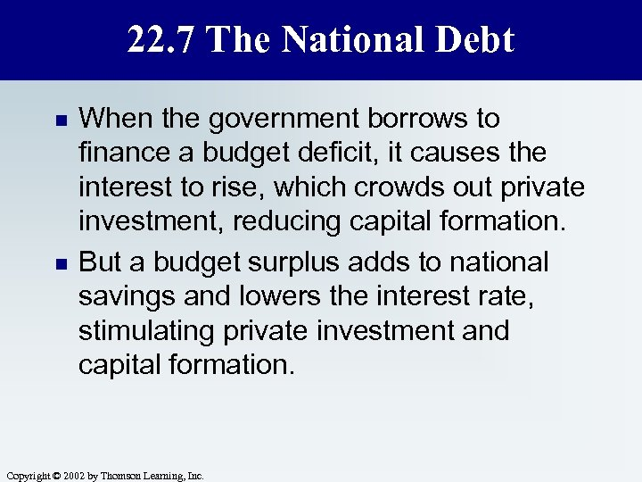 22. 7 The National Debt n n When the government borrows to finance a