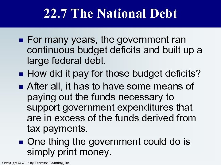 22. 7 The National Debt n n For many years, the government ran continuous