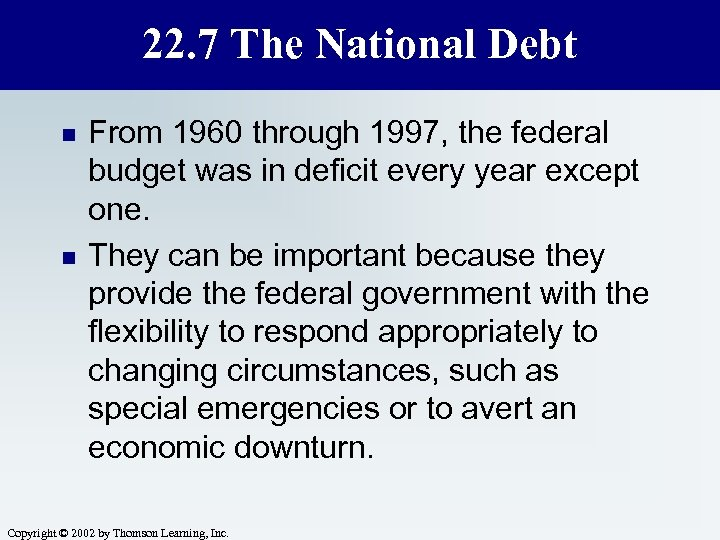 22. 7 The National Debt n n From 1960 through 1997, the federal budget