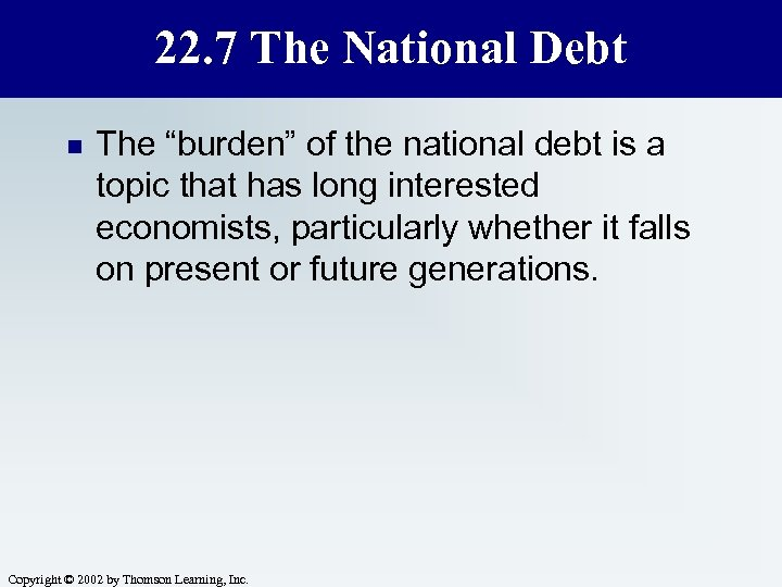 """22. 7 The National Debt n The """"burden"""" of the national debt is a"""