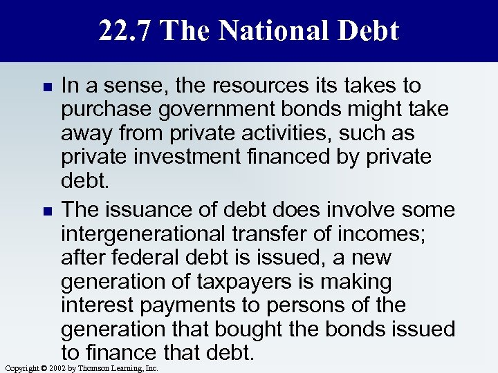 22. 7 The National Debt n n In a sense, the resources its takes