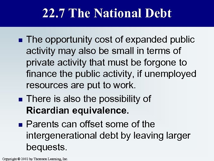 22. 7 The National Debt n n n The opportunity cost of expanded public
