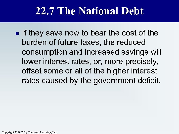 22. 7 The National Debt n If they save now to bear the cost