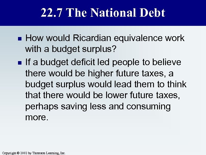 22. 7 The National Debt n n How would Ricardian equivalence work with a