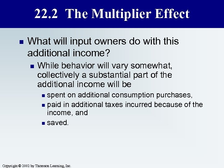 22. 2 The Multiplier Effect n What will input owners do with this additional
