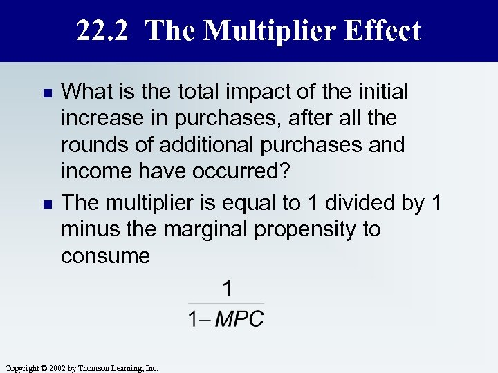 22. 2 The Multiplier Effect n n What is the total impact of the