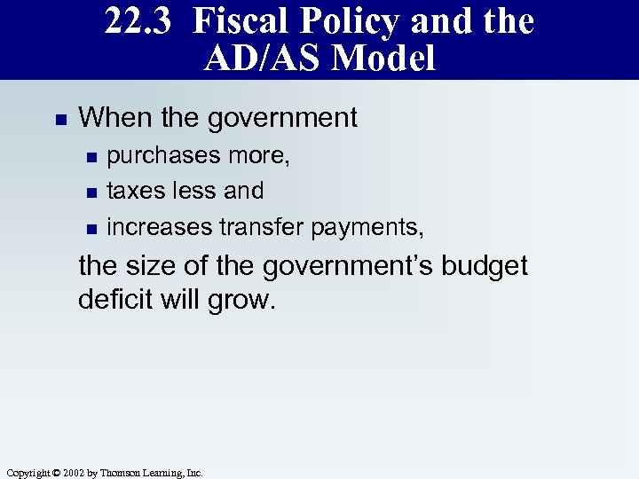 22. 3 Fiscal Policy and the AD/AS Model n When the government n n