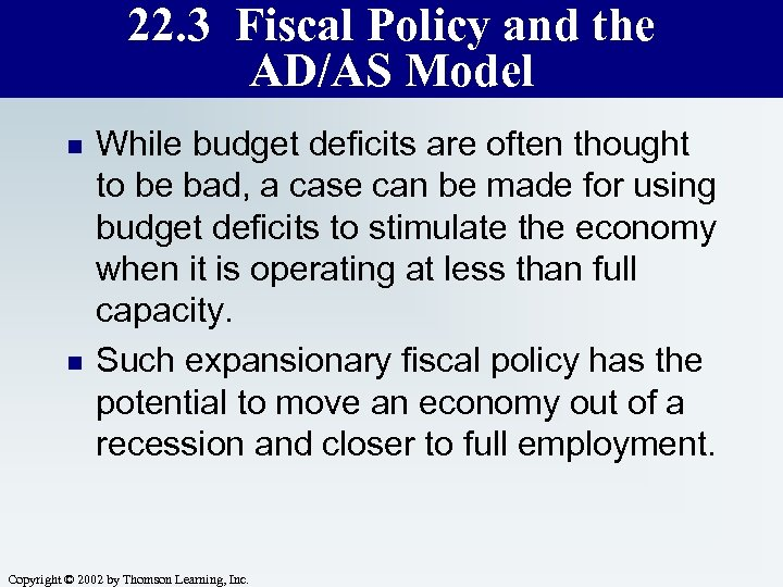 22. 3 Fiscal Policy and the AD/AS Model n n While budget deficits are