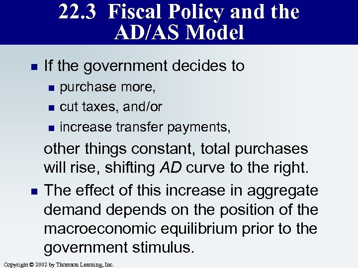 22. 3 Fiscal Policy and the AD/AS Model n If the government decides to