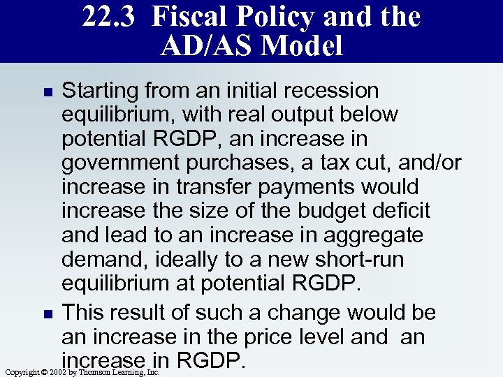 22. 3 Fiscal Policy and the AD/AS Model n n Starting from an initial