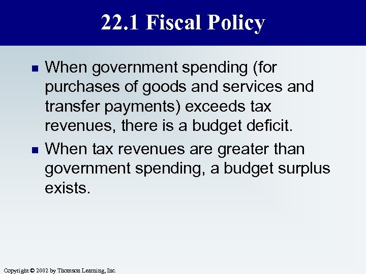22. 1 Fiscal Policy n n When government spending (for purchases of goods and