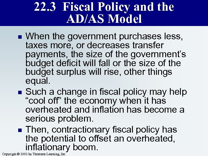 22. 3 Fiscal Policy and the AD/AS Model n n n When the government